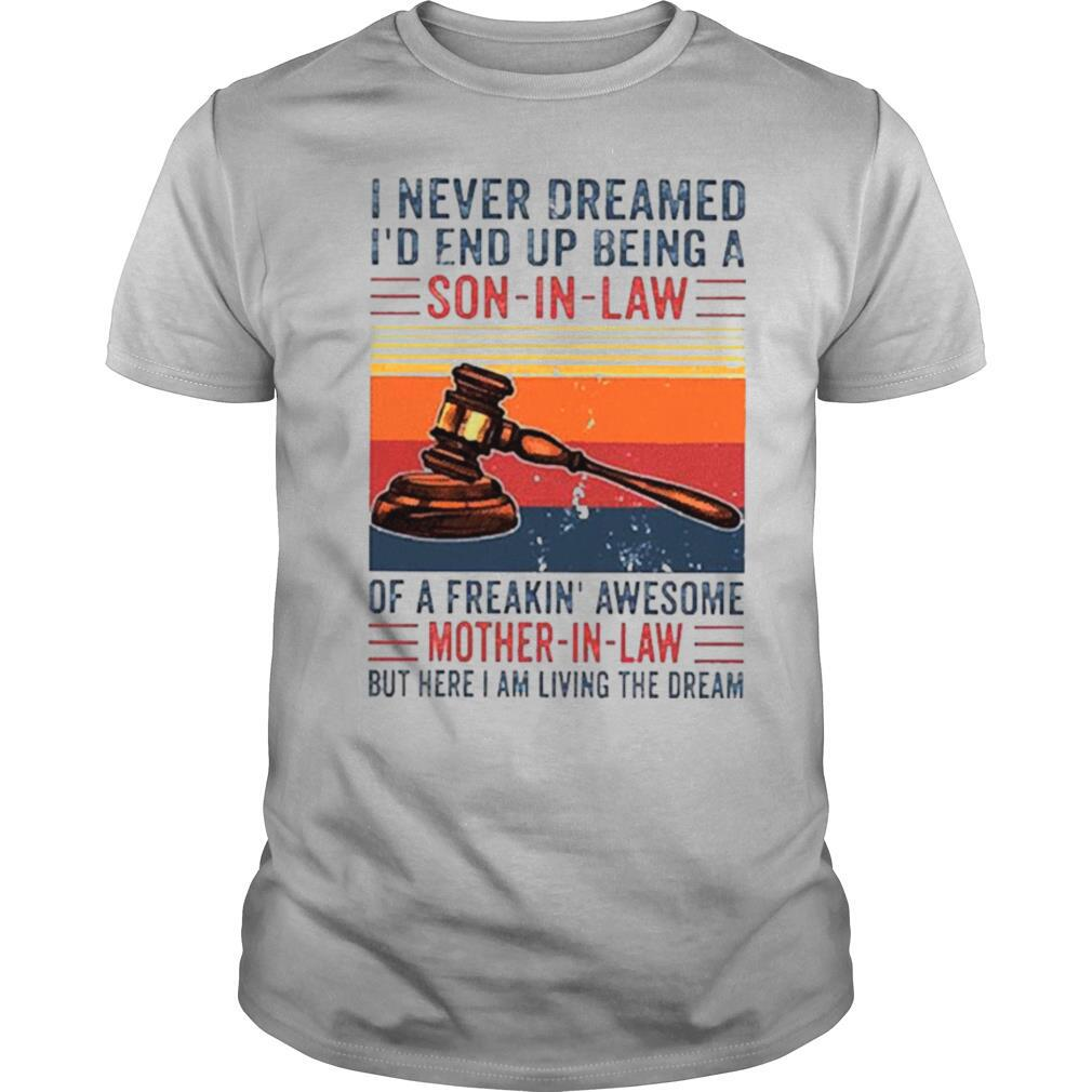 I Never Dreamed I'd End Up Being A Son In Law Vintage shirt Classic Men's