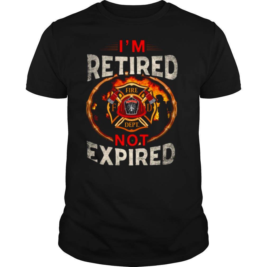 Im Retired Fire Dept Not Expired shirt Classic Men's