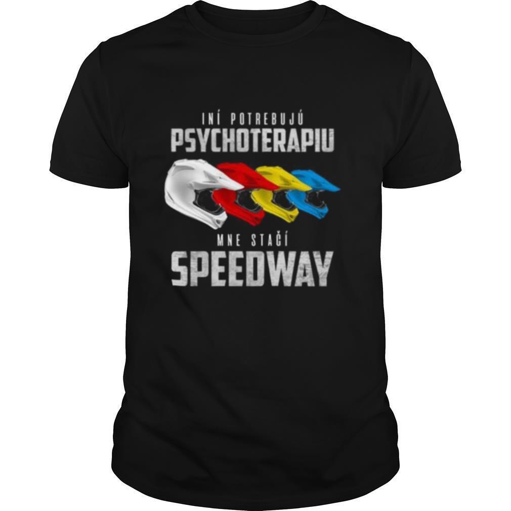 Ini Potrebuju Psychoterapiu Mne Staci Speedway shirt Classic Men's
