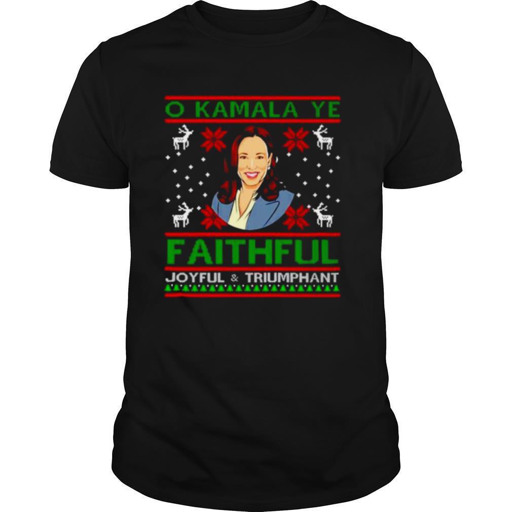 O Kamala Ye faithful Joyful and triumphant ugly Christmas shirt Classic Men's