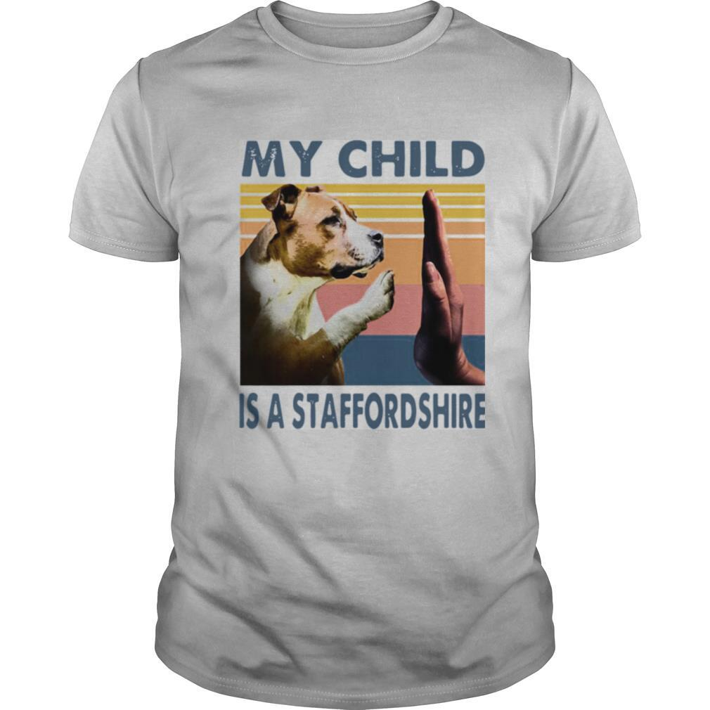 Staffordshire Bull Terrier My Child Is A Staffordshire Vintage shirt Classic Men's