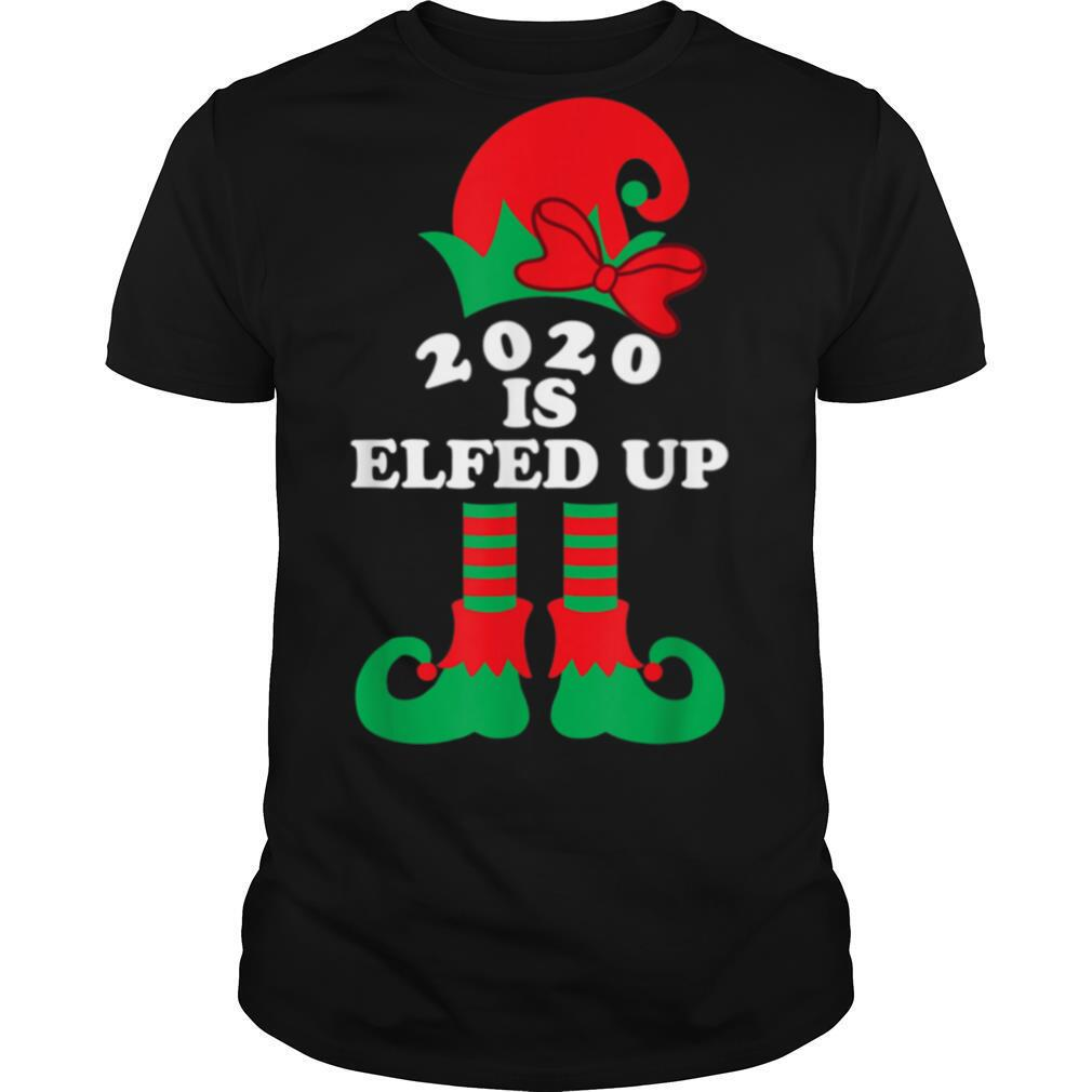 2020 Is Elfed Up Christmas Elf Xmas Holiday shirt Classic Men's