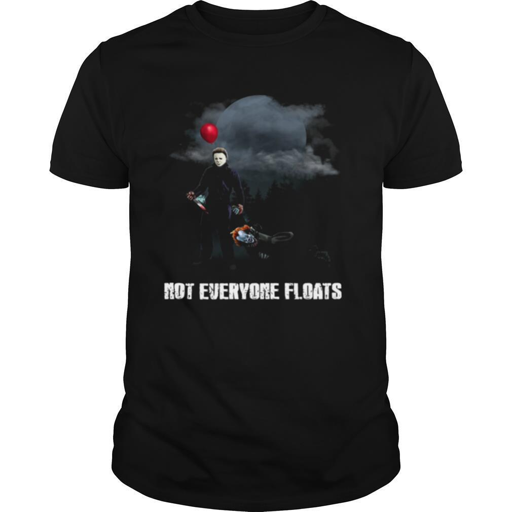 Michael Myers And IT Pennywise Not Everyone Floats shirt Classic Men's