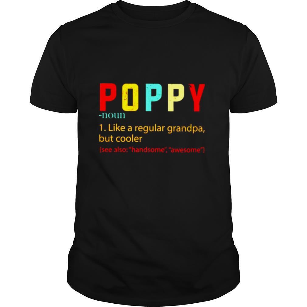 Poppy like a regular grandpa but cooler shirt Classic Men's