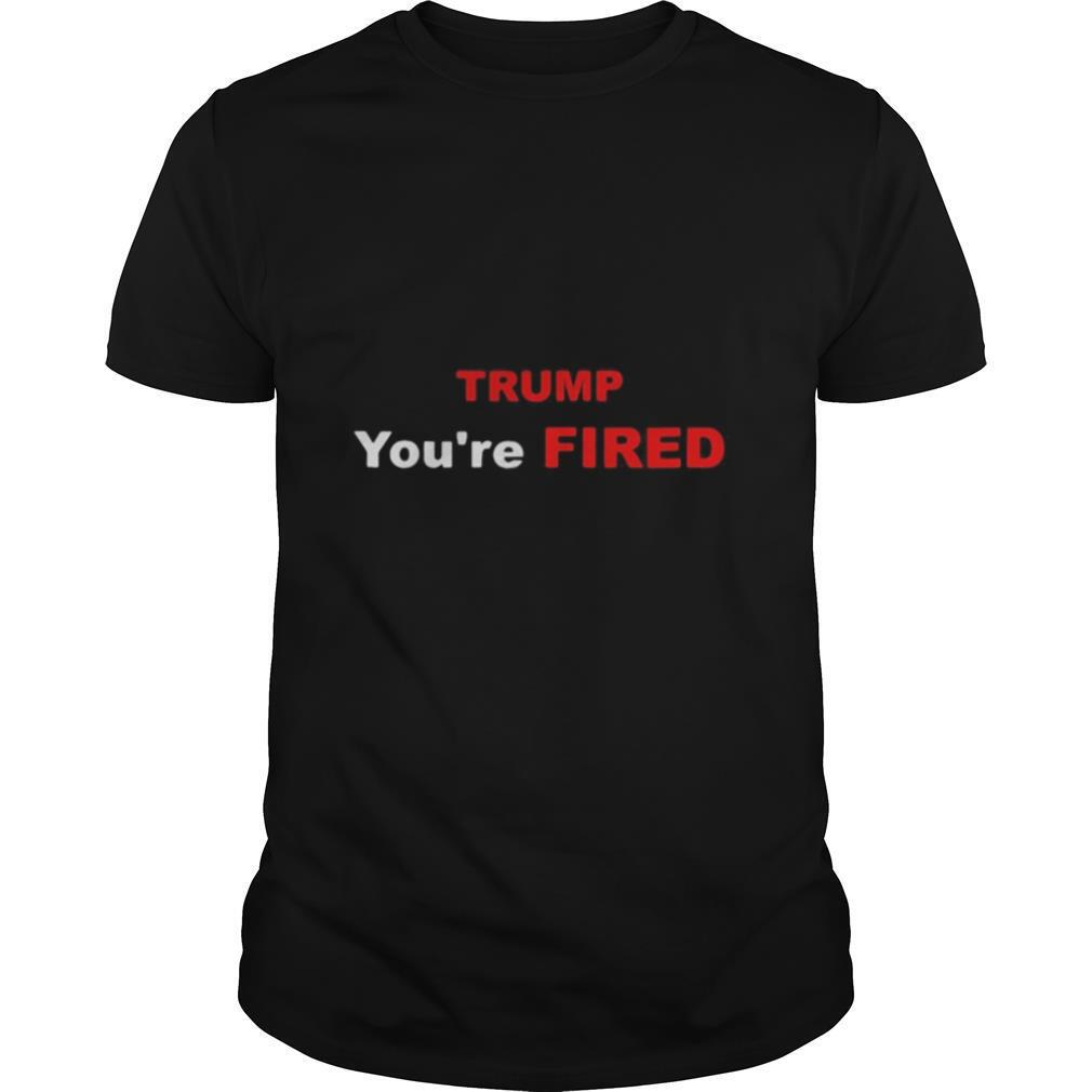 Trump You're Fired Election shirt Classic Men's
