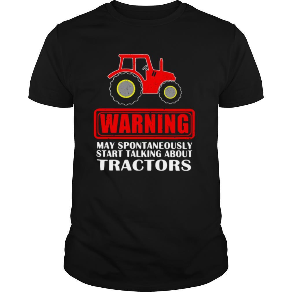 Warning May Spontaneously Start Talking About Tractors shirt Classic Men's