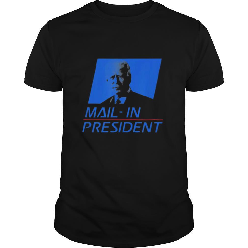 Anti Joe Biden Mail In President Funny Trump Election Fraud shirt Classic Men's