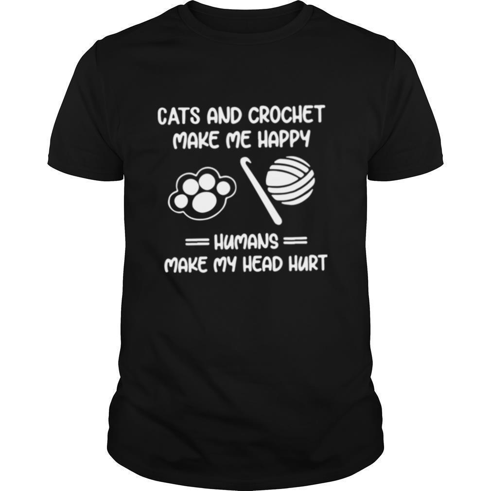 Cats And Crochet Make Me Happy Humans Make My Head Hurt shirt Classic Men's