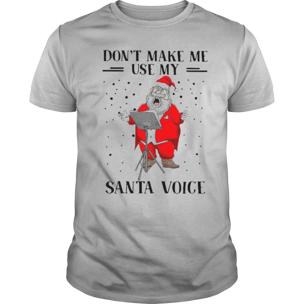 Don't Make Me Use My Santa Voice shirt Classic Men's