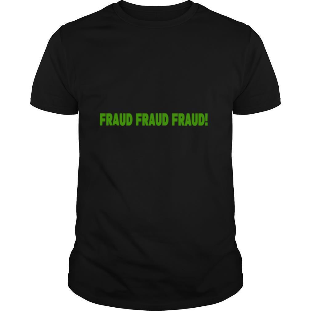 Fraud fraud fraud election 2020 shirt Classic Men's