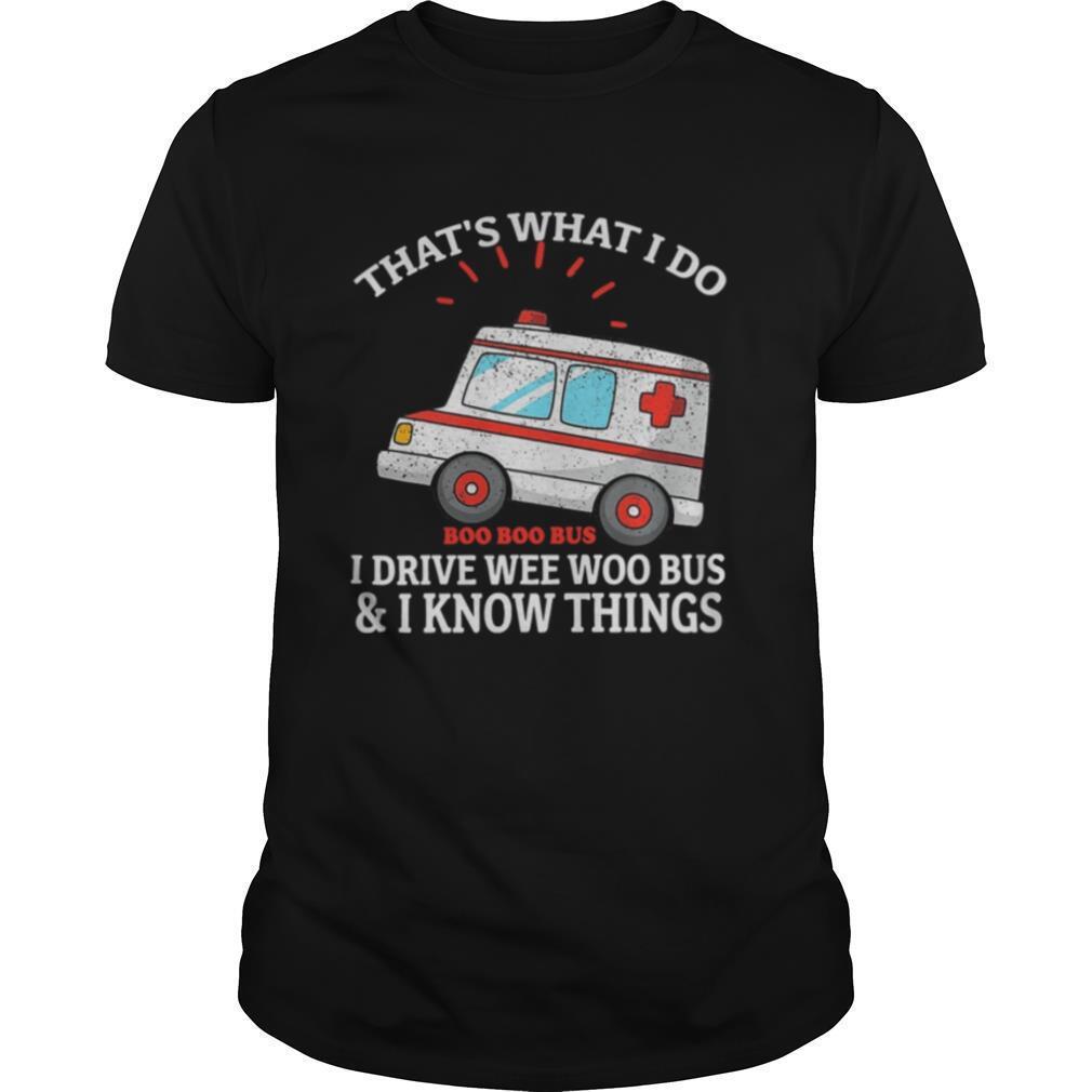 That's what i do i drive wee woo bus funny ambulance shirt Classic Men's