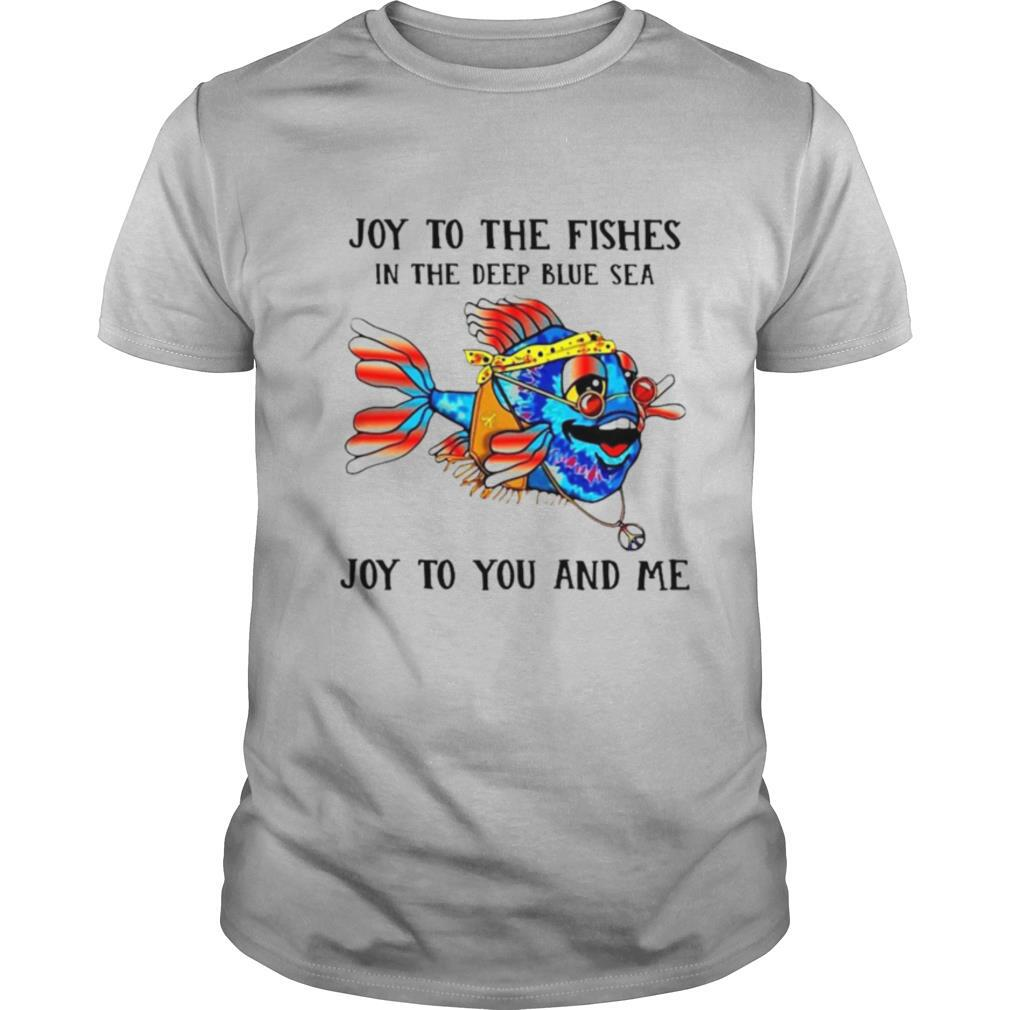 Fishing Joy To The Fishes In The Deep Blue Sea Joy To You And Me shirt Classic Men's