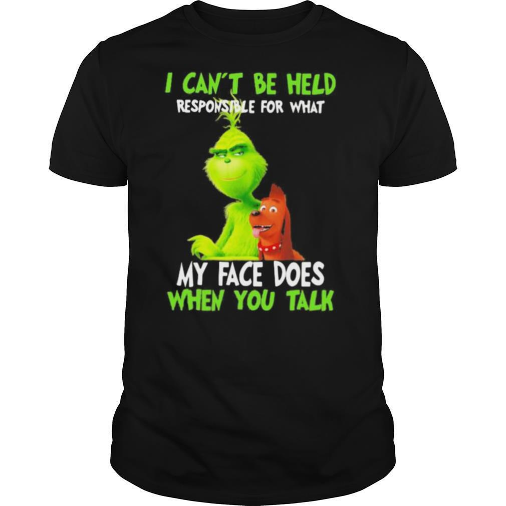 Grinch i can't be held responsible for that my face does when you talk shirt Classic Men's