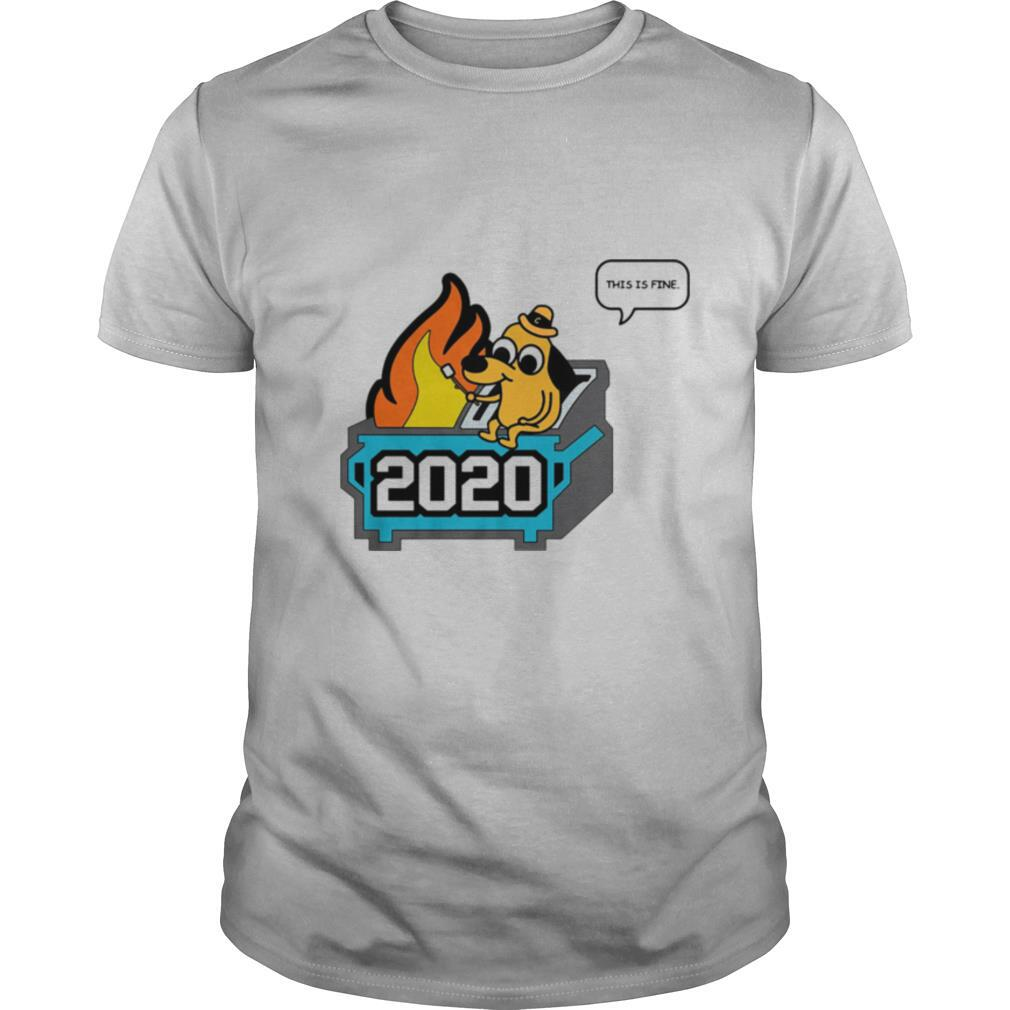 This Is Fine 2020 Dumpster Fire shirt Classic Men's