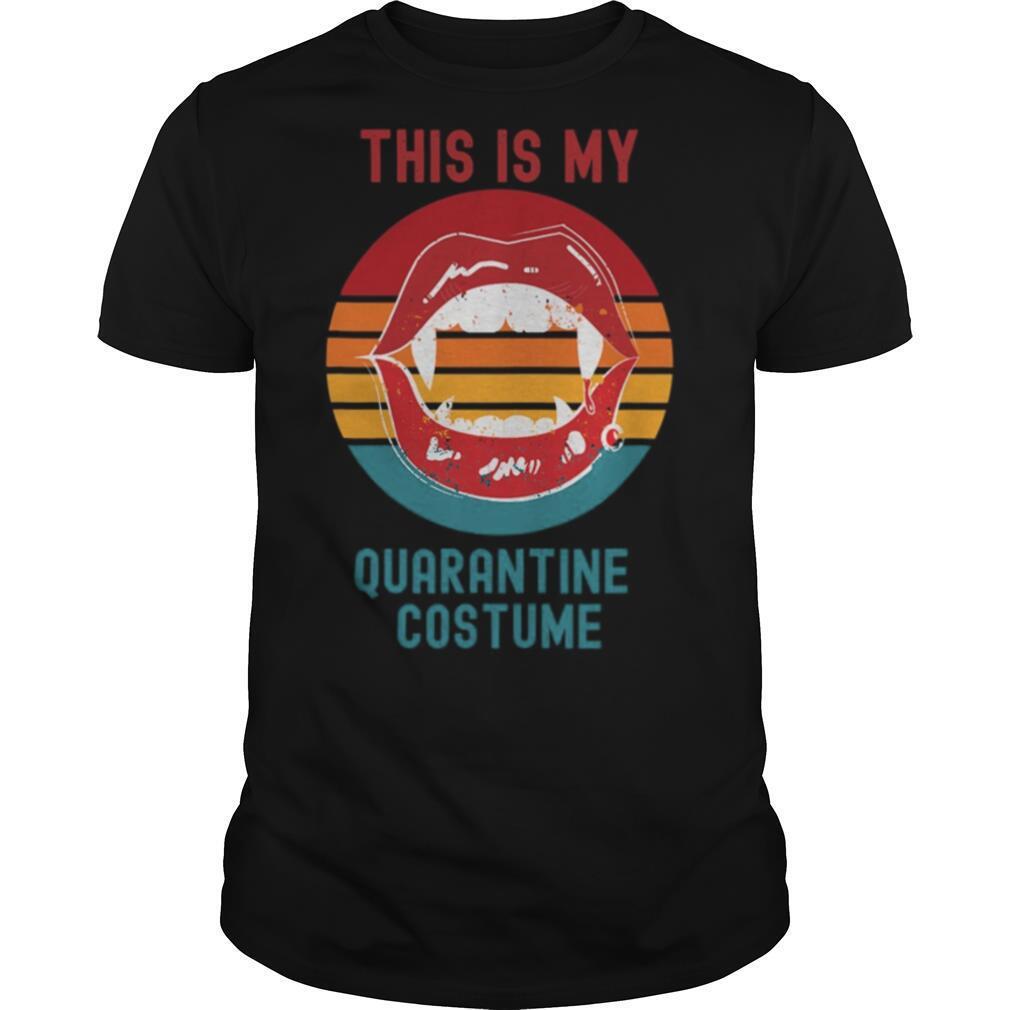 This Is My Quarantine Costume Mouth Halloween Vintage Retro shirt Classic Men's