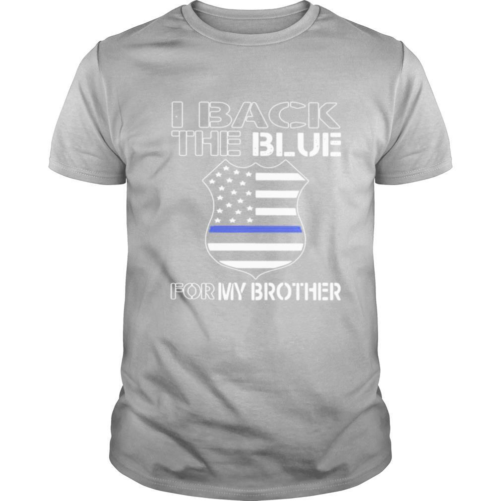 American Flag I Back The Blue For My Brother shirt Classic Men's