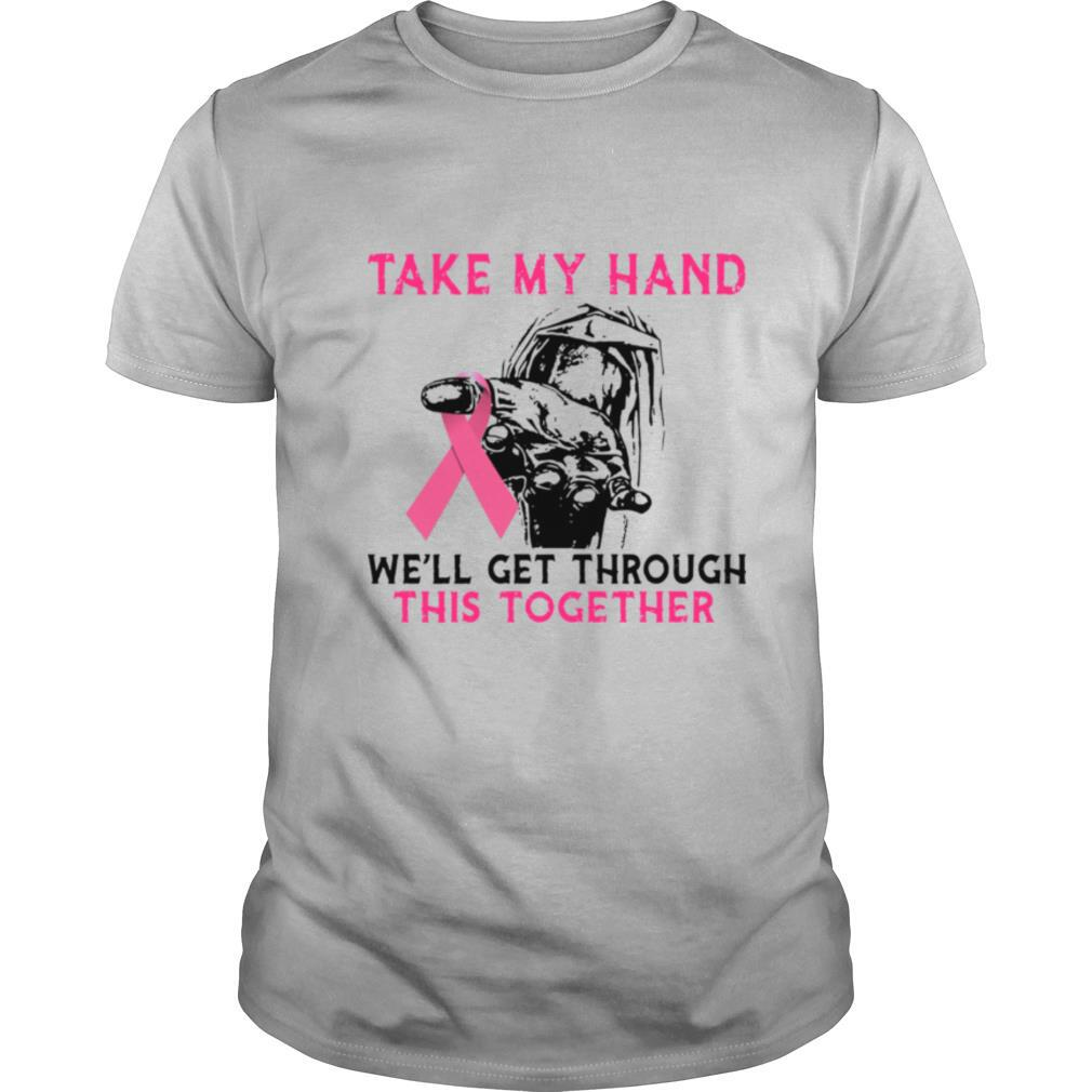 Breast Cancer Take My Hand We'll Get Through This Together shirt Classic Men's