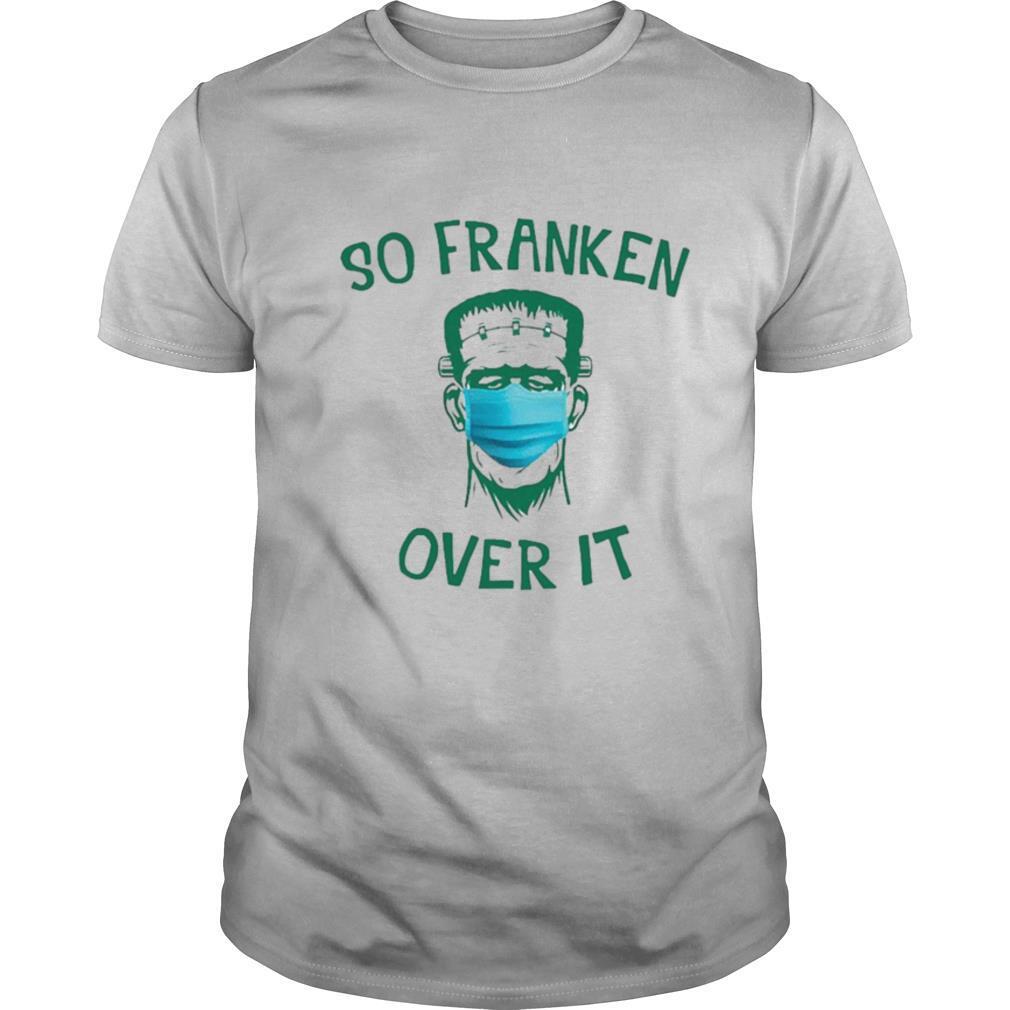 Frankenstein So Franken Over It shirt Classic Men's