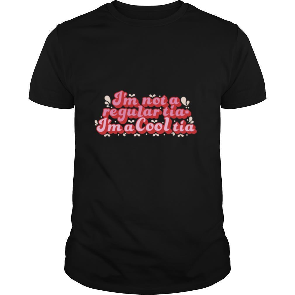 I'm Not A Regular Tia I'm A Cool Tia shirt Classic Men's