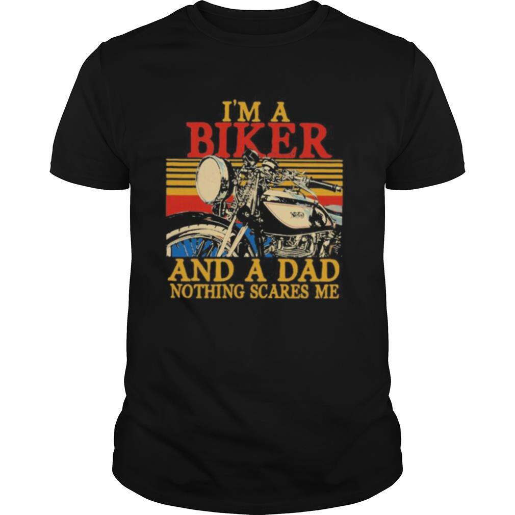 I'm a biker and a dad nothing scares me vintage retro shirt Classic Men's
