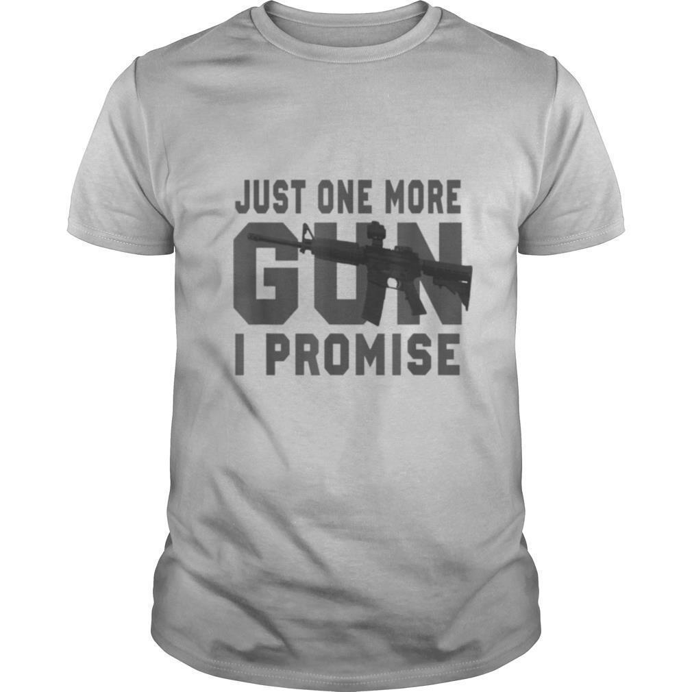 Just One More Gun I Promise husband shirt Classic Men's