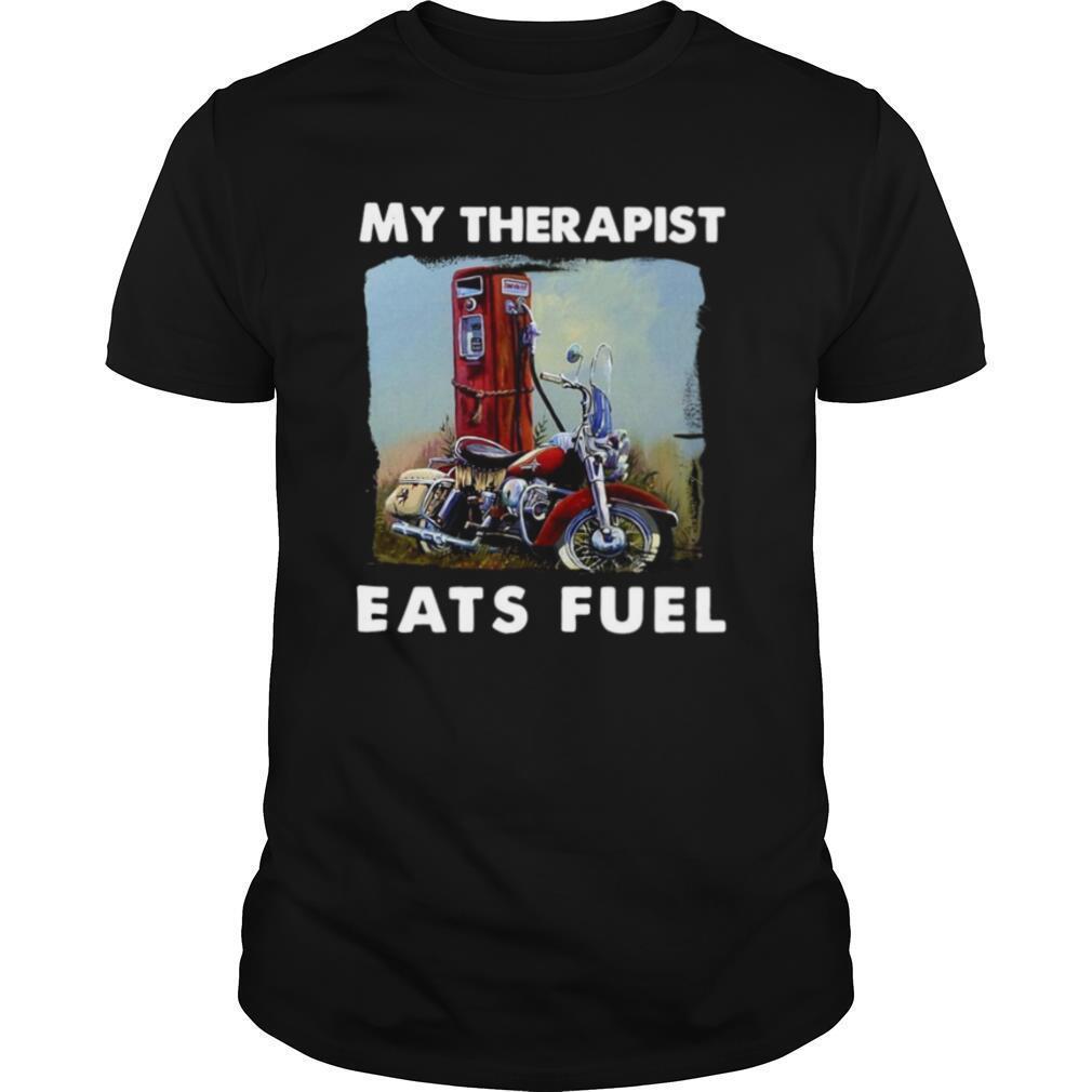 Motorcycle My Therapist Eats Fuel shirt Classic Men's