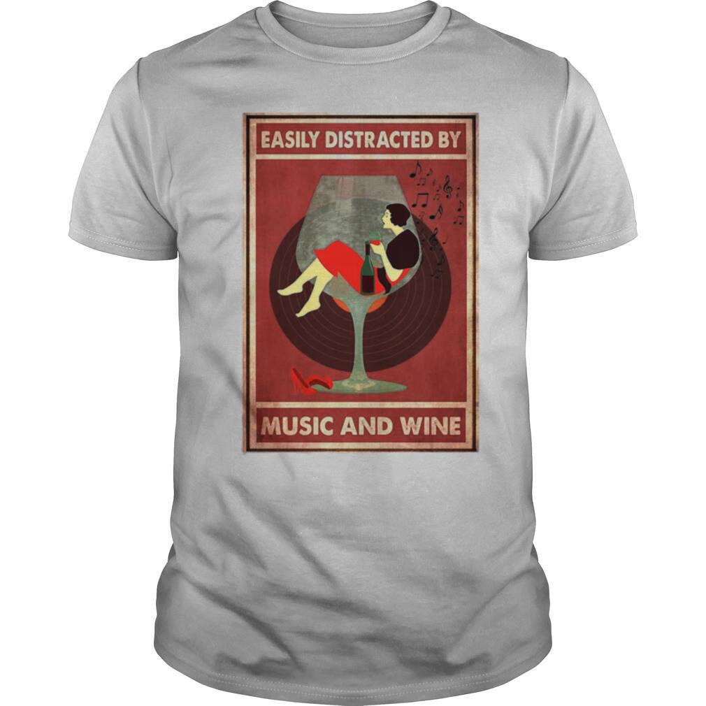 New Easily Distracted By Music And Wine shirt Classic Men's
