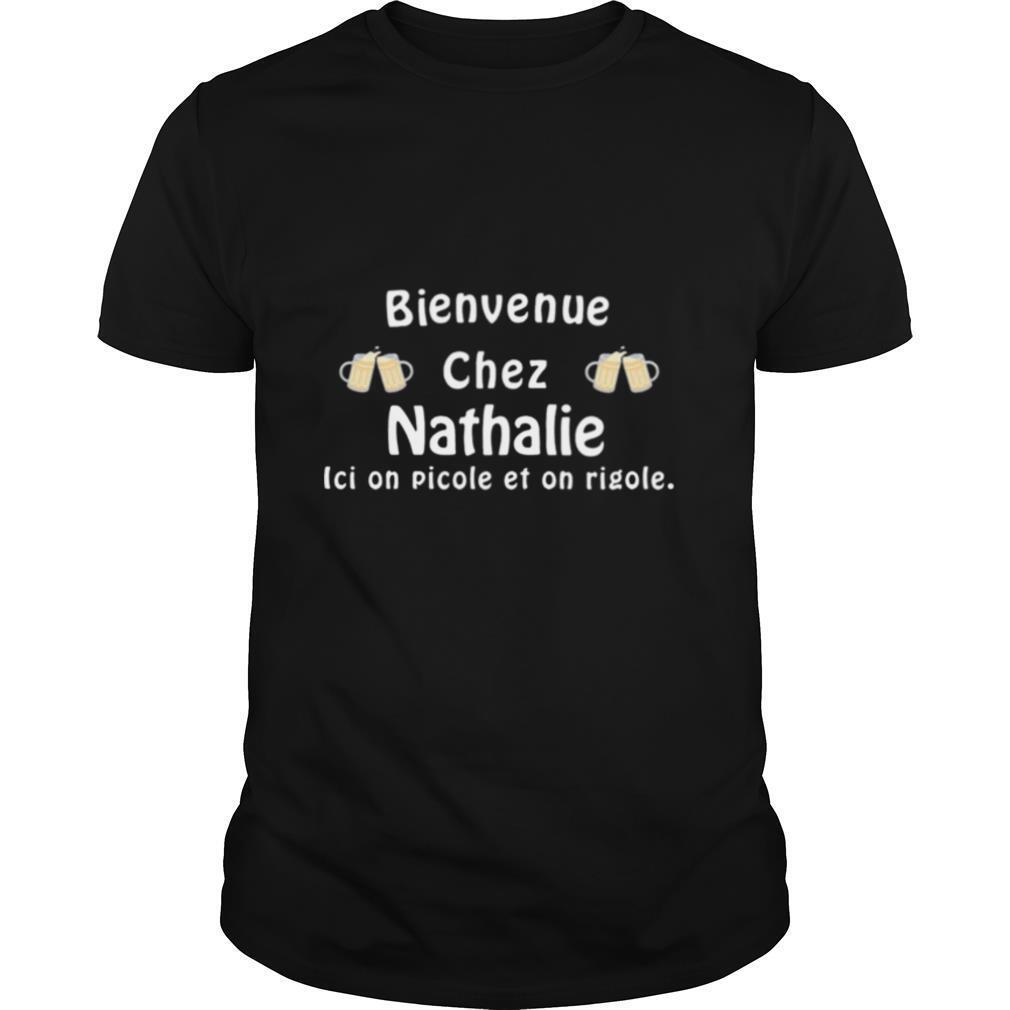 Paillasson Bienvenue Chez Nathalie Ici On Picole Et On Rigole shirt Classic Men's