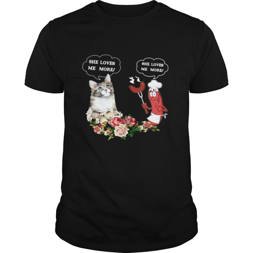 She Love Me More Cat And Sausage shirt Classic Men's
