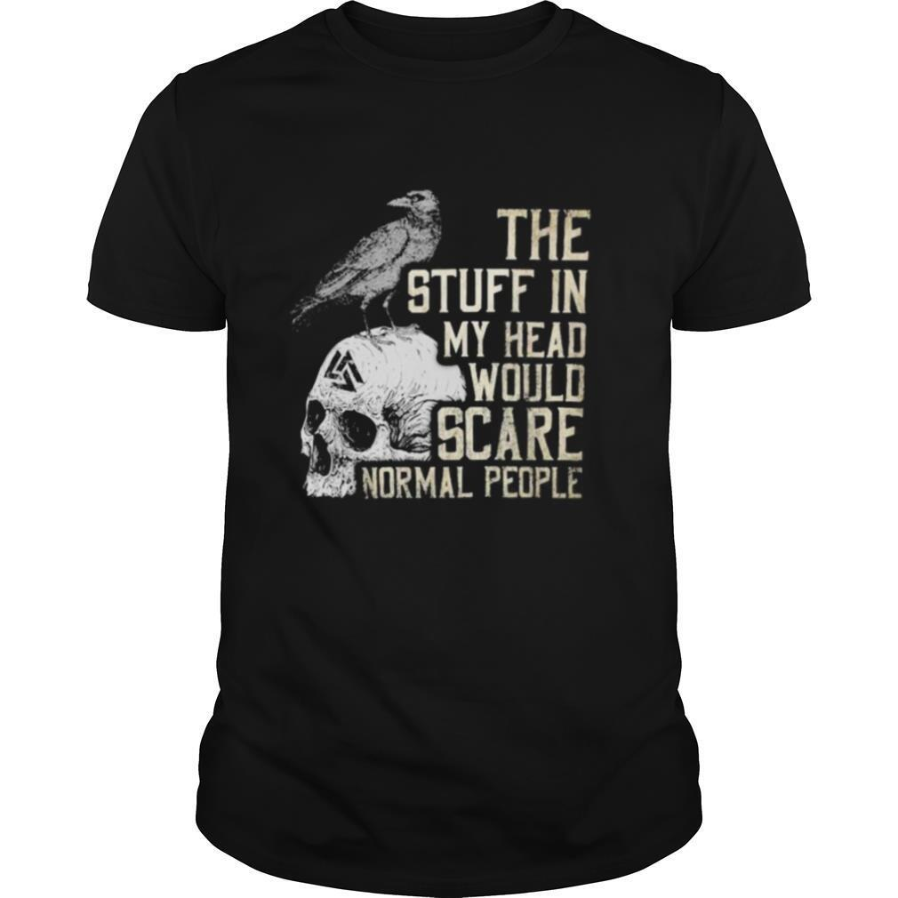 Skull vikings the stuff in my head would scare normal people vintage shirt Classic Men's