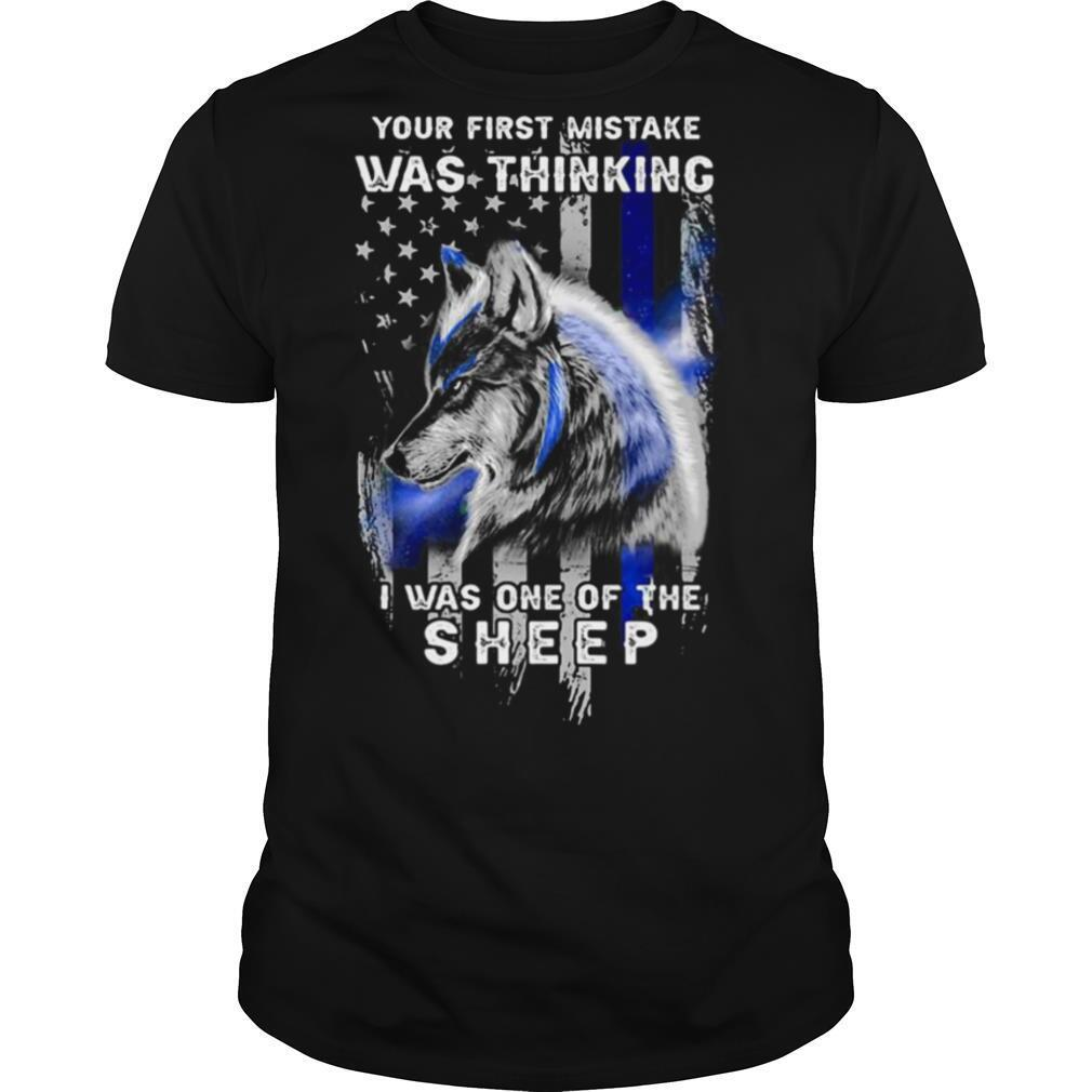 Wolf Your First Mistake Was Thinking Was One Of The Sheep American Flag shirt Classic Men's