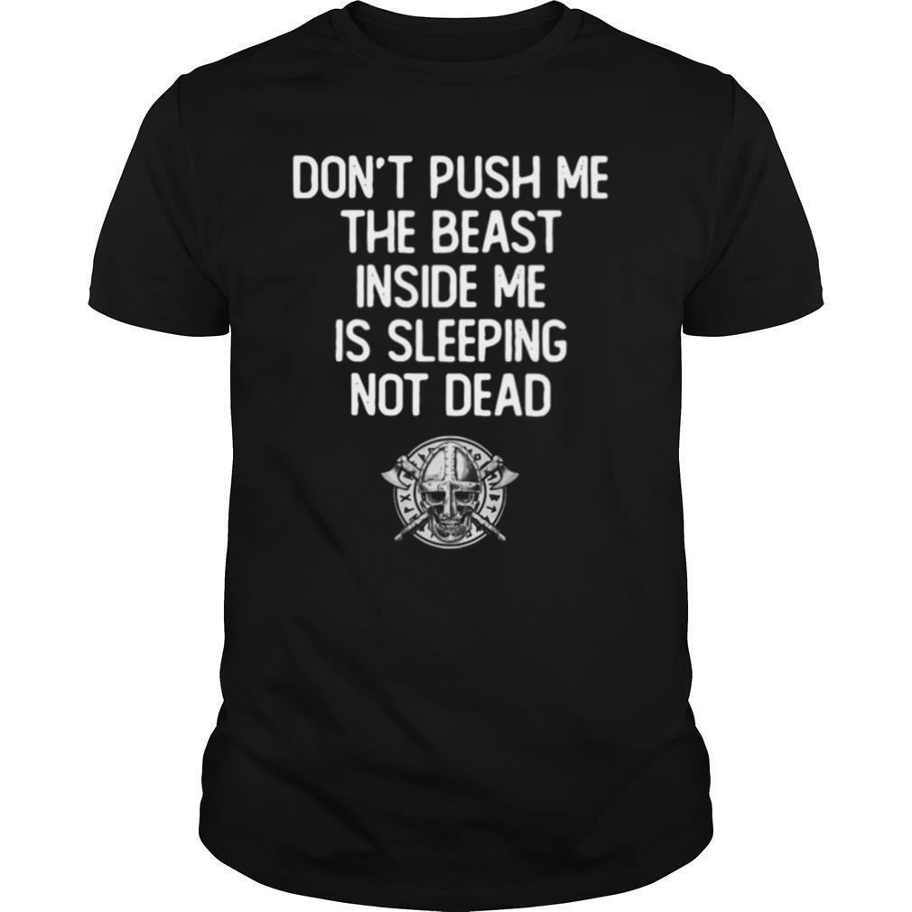 Don't Push Me The Beast Inside Me Is Sleeping Not Dead shirt Classic Men's