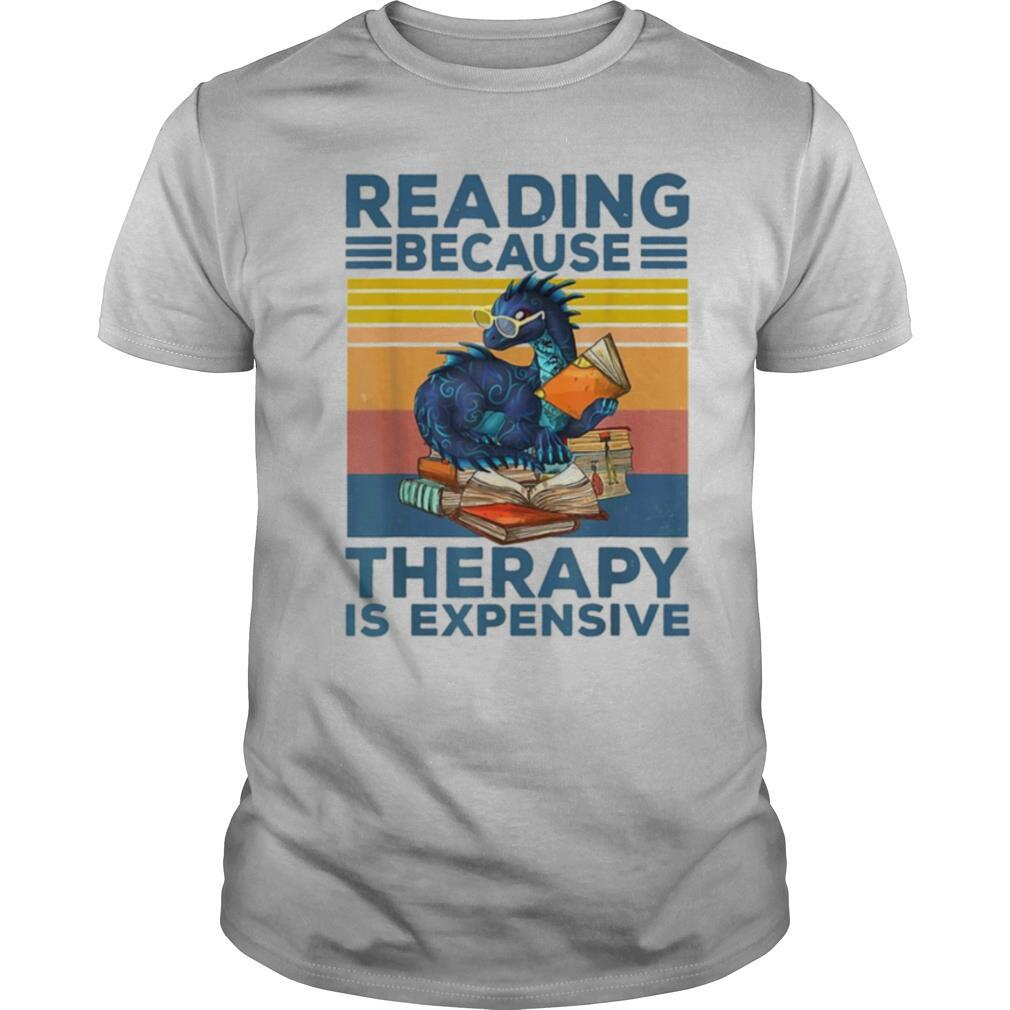 Dragon Reading Books because Therapy is expensive vintage shirt Classic Men's