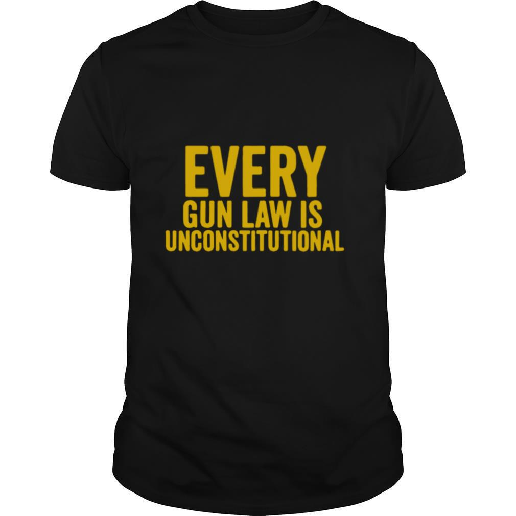 Every Gun Law Is Unconstitutional shirt Classic Men's