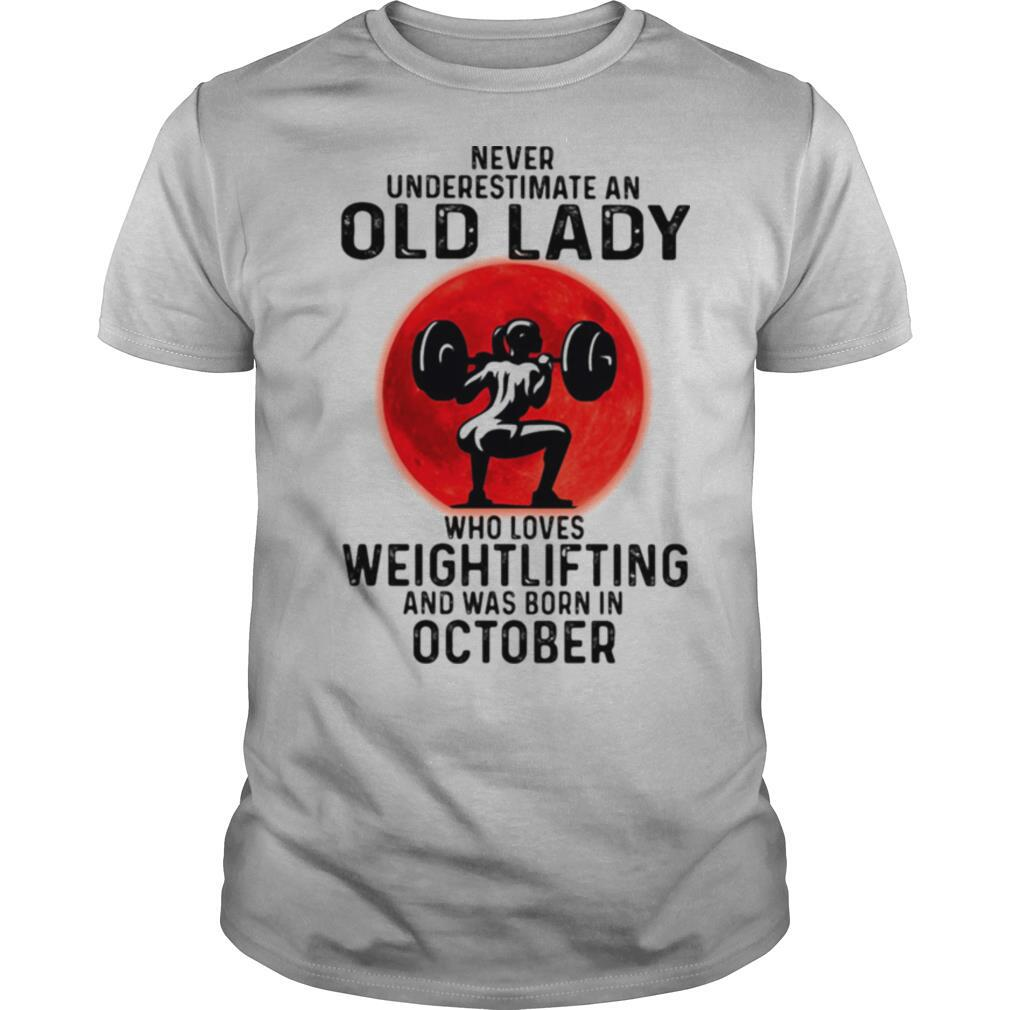 Never underestimate an old lady who loves weightlifting and was born in october moon blood halloween shirt Classic Men's