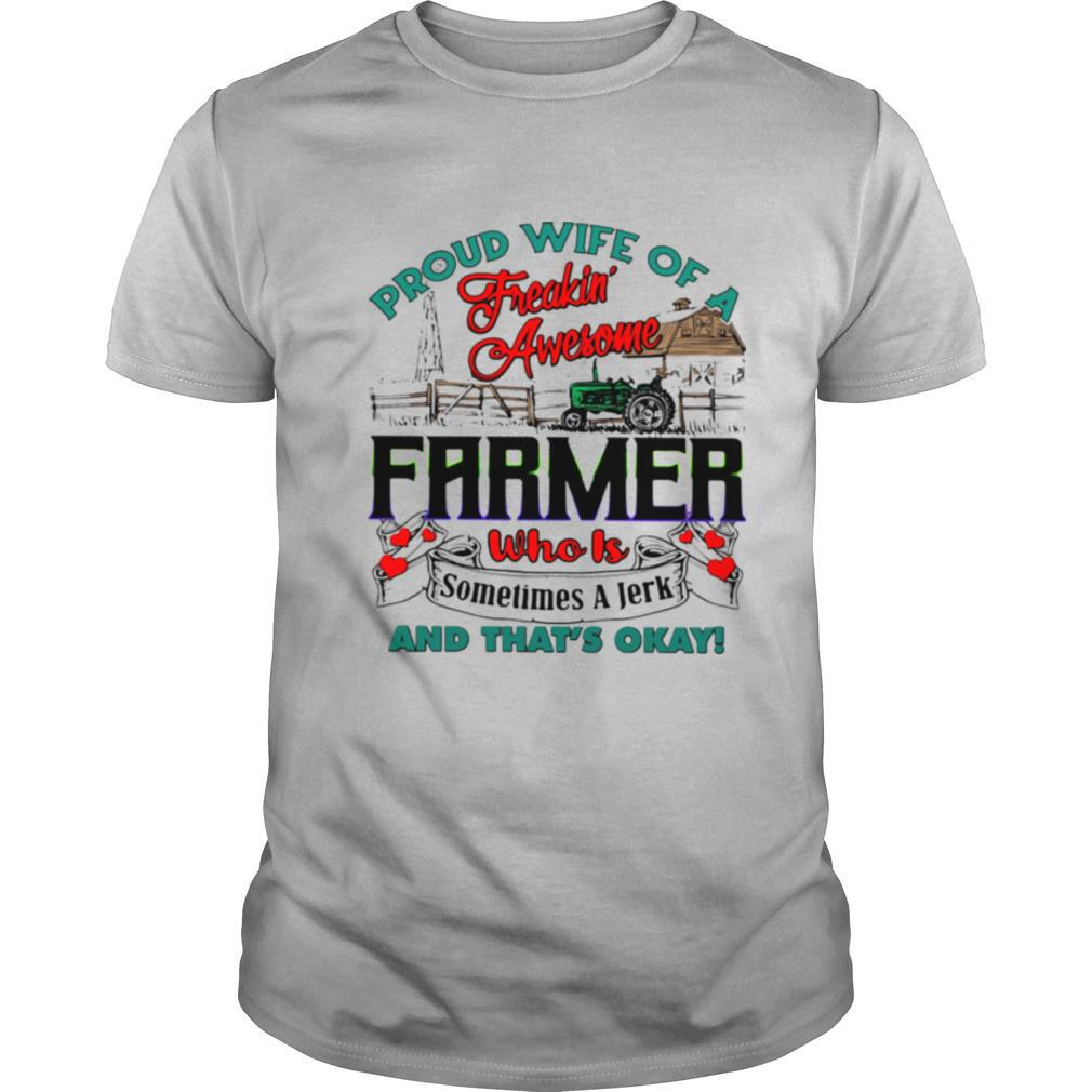Proud Wife Of A Freaking Awesome Farmer Who Is Sometimes A Jerk And That's Okay shirt Classic Men's