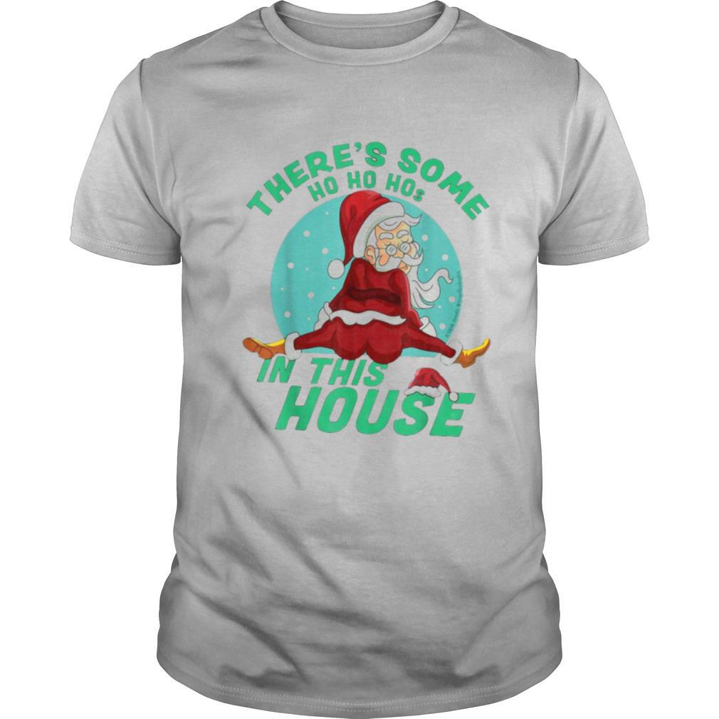 There's Some Ho Ho Hos In this House Christmas Santa Claus shirt Classic Men's