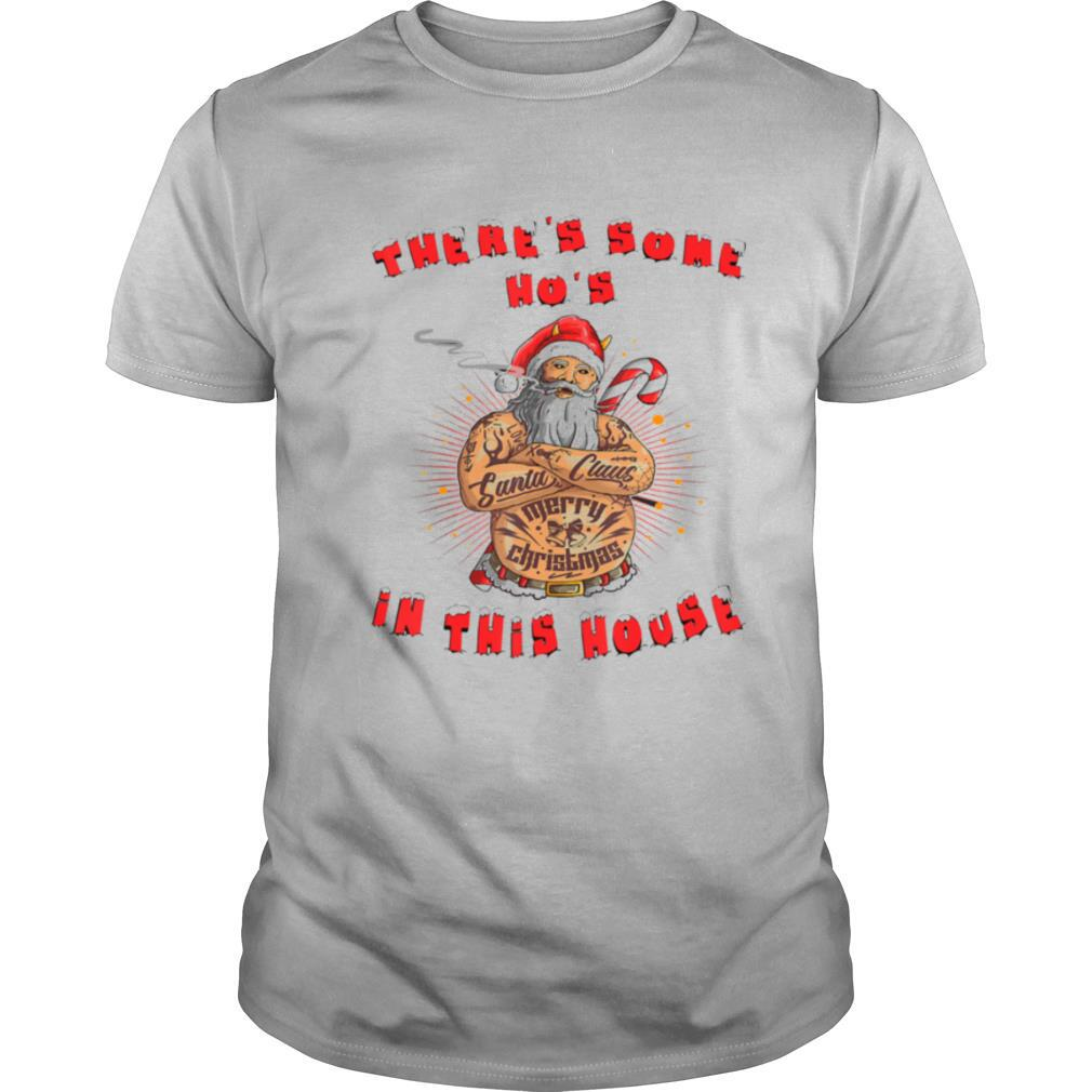 There's Some Hos In this House Funny Christmas Santa Claus shirt Classic Men's