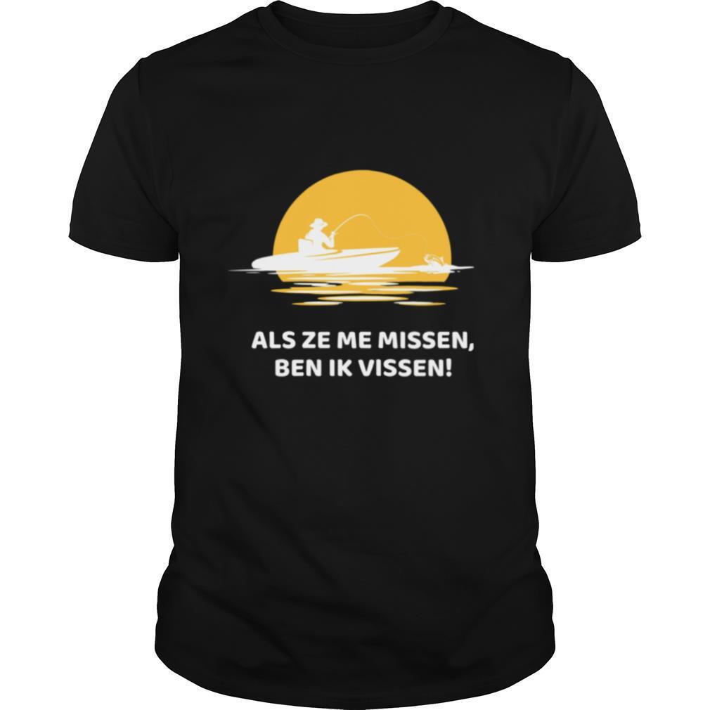 Als Ze Me Missen Ben Ik Vissen shirt Classic Men's