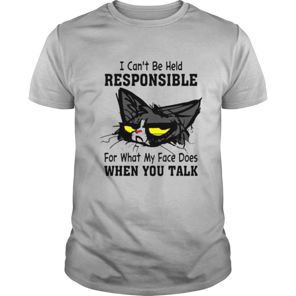 Cat I Can't Be Held Responsible For What My Face Does When You Talk shirt Classic Men's