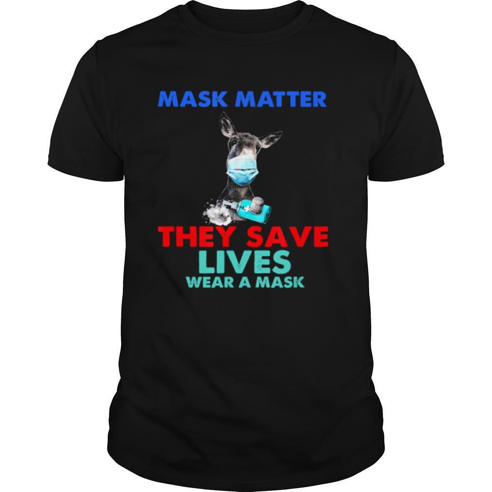 Donkey Mask Matter They Save Lives Wear A Mask shirt Classic Men's