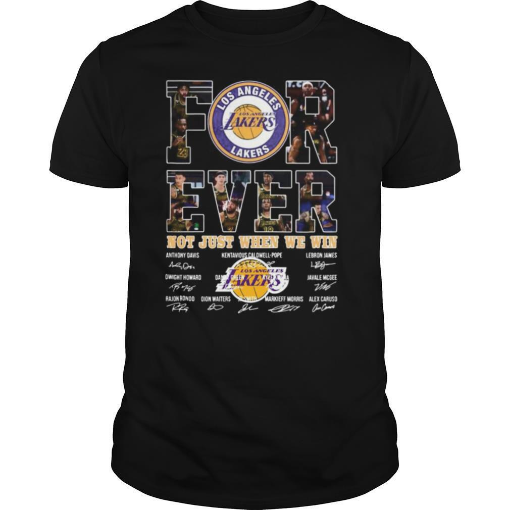 For Ever Los Angeles Lakers Not Just When We Win Signature shirt Classic Men's