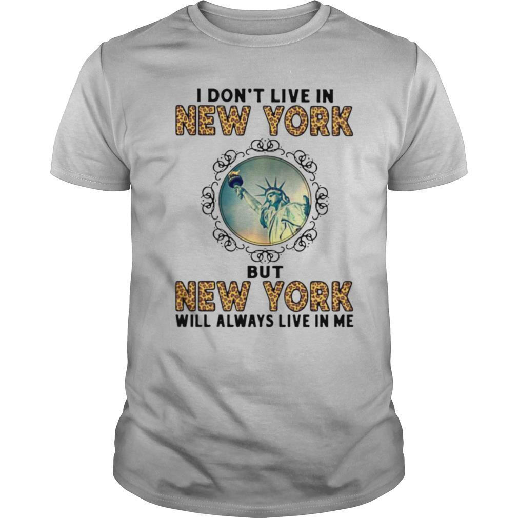 I Don't Live In New York But New York Will Always Live In Me shirt Classic Men's