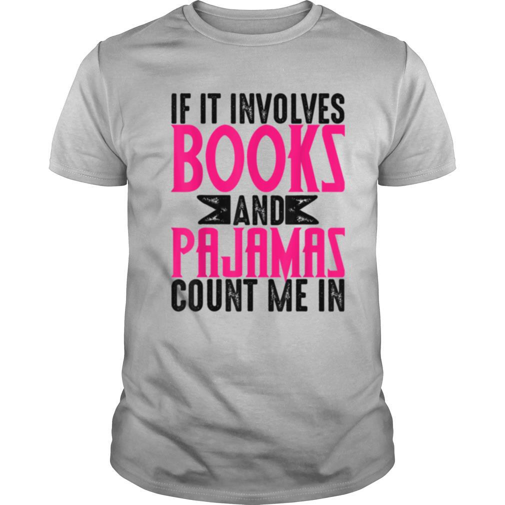 If It Involves Books Pajamas Cool Fictions shirt Classic Men's