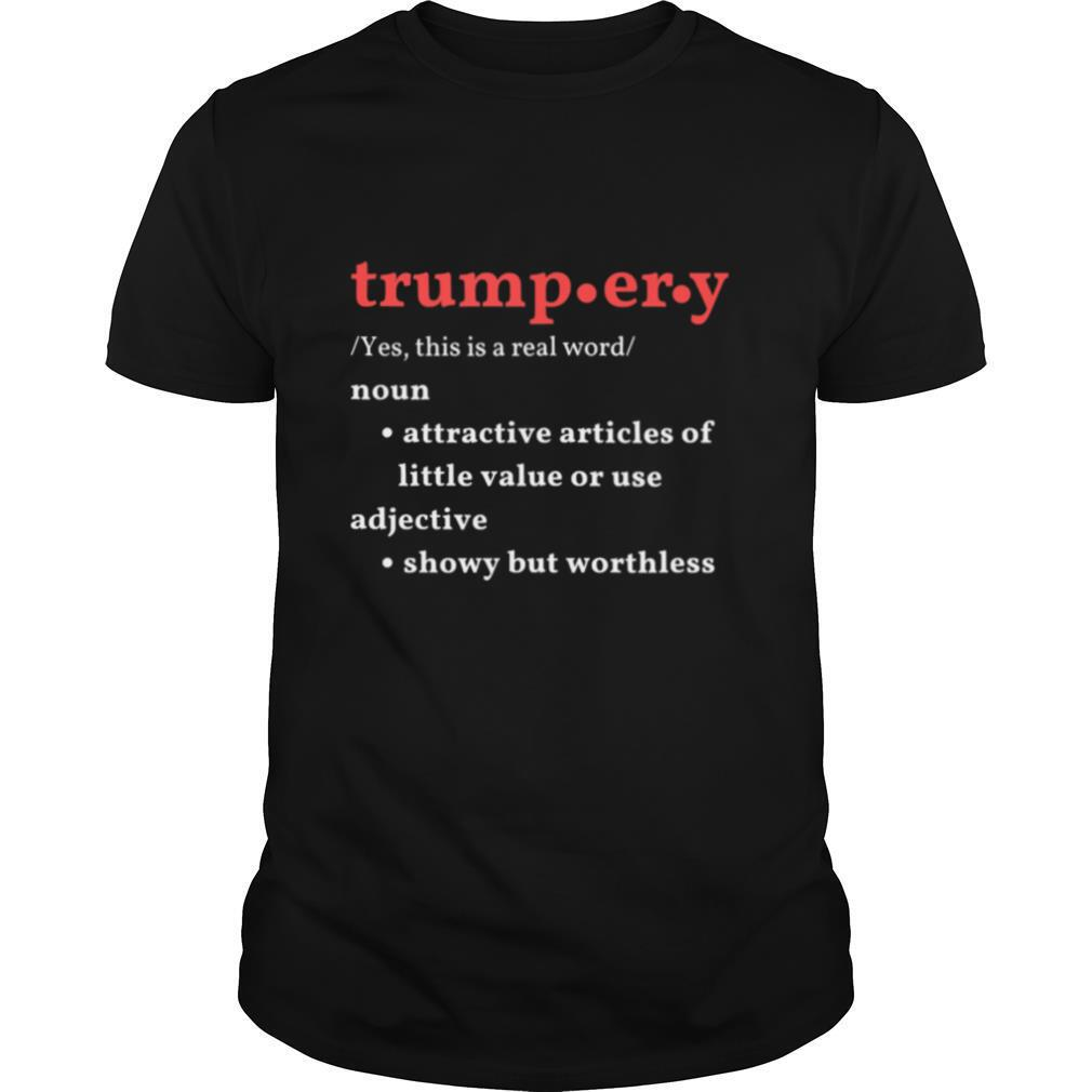 Trump.er.y noun attractive articles of hittle value or use adiective shirt Classic Men's