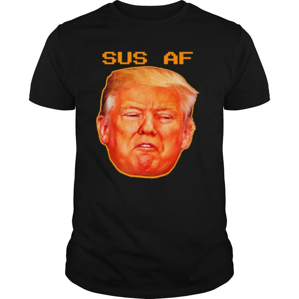 2020 Sus AF President Donald Trump shirt Classic Men's