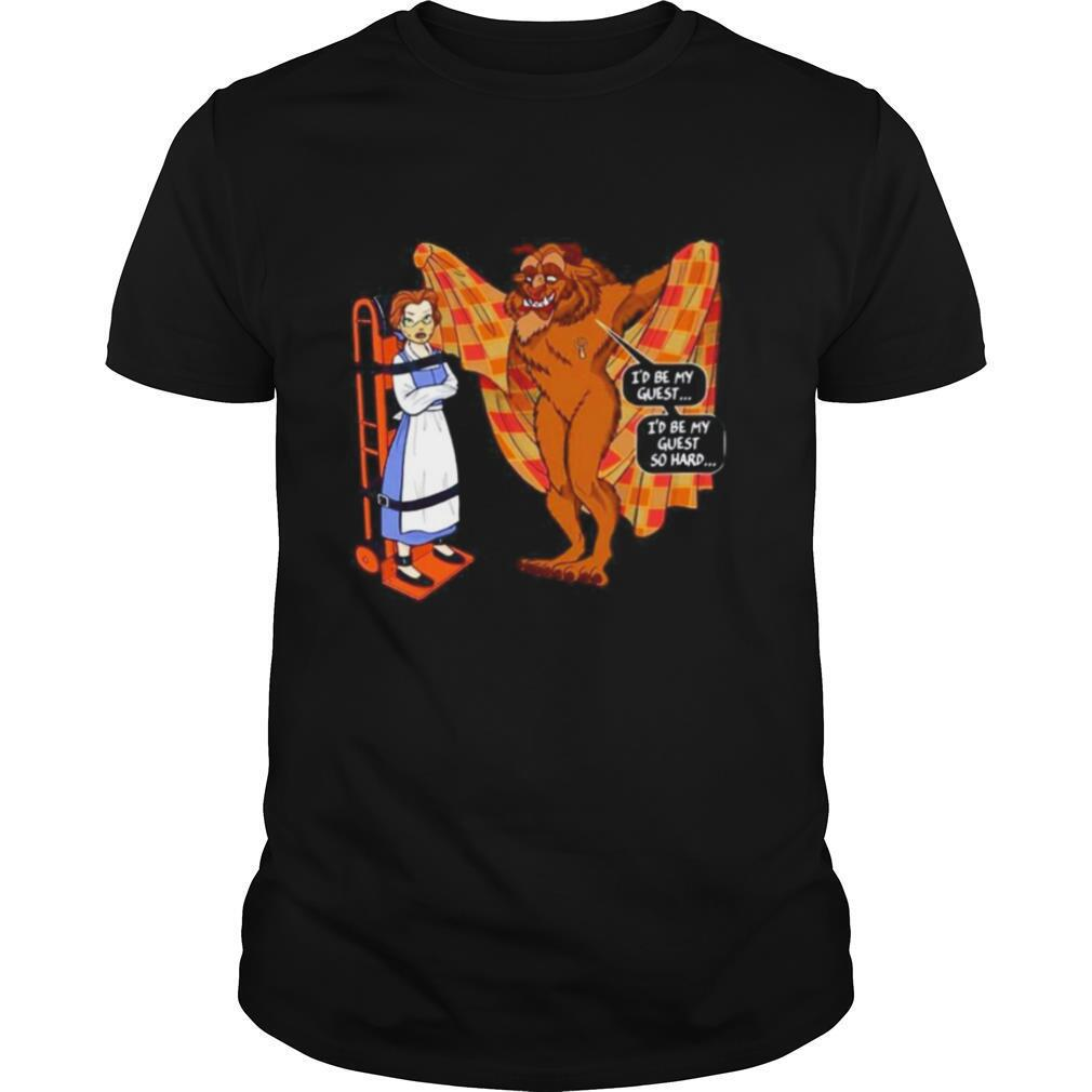 Beauty and The Beast Id be my guest Id be my guest so hard shirt Classic Men's
