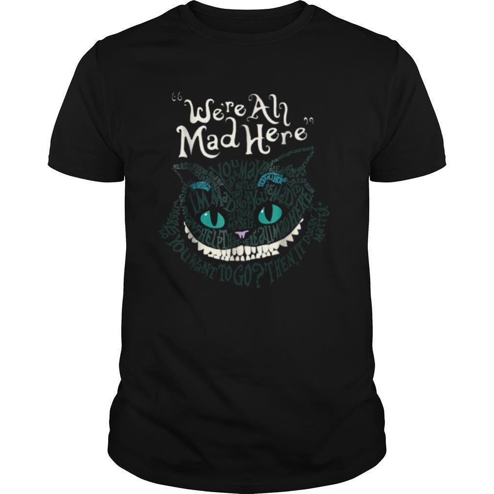 Halloween Cheshire Alice Cat We'Re All Mad Here Wonderland shirt Classic Men's
