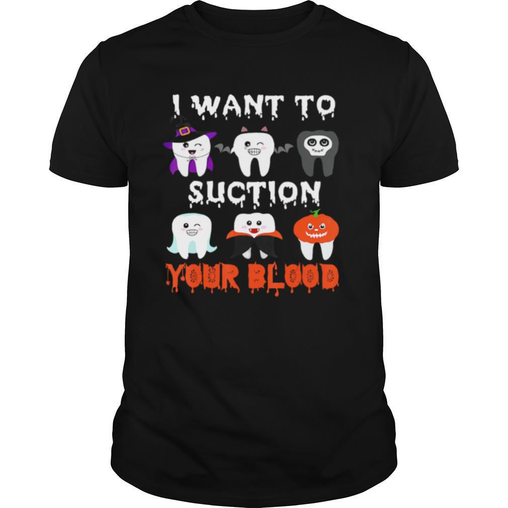 I Want To Suction Your Blood Funny Tooth Halloween Dental 2020 shirt Classic Men's