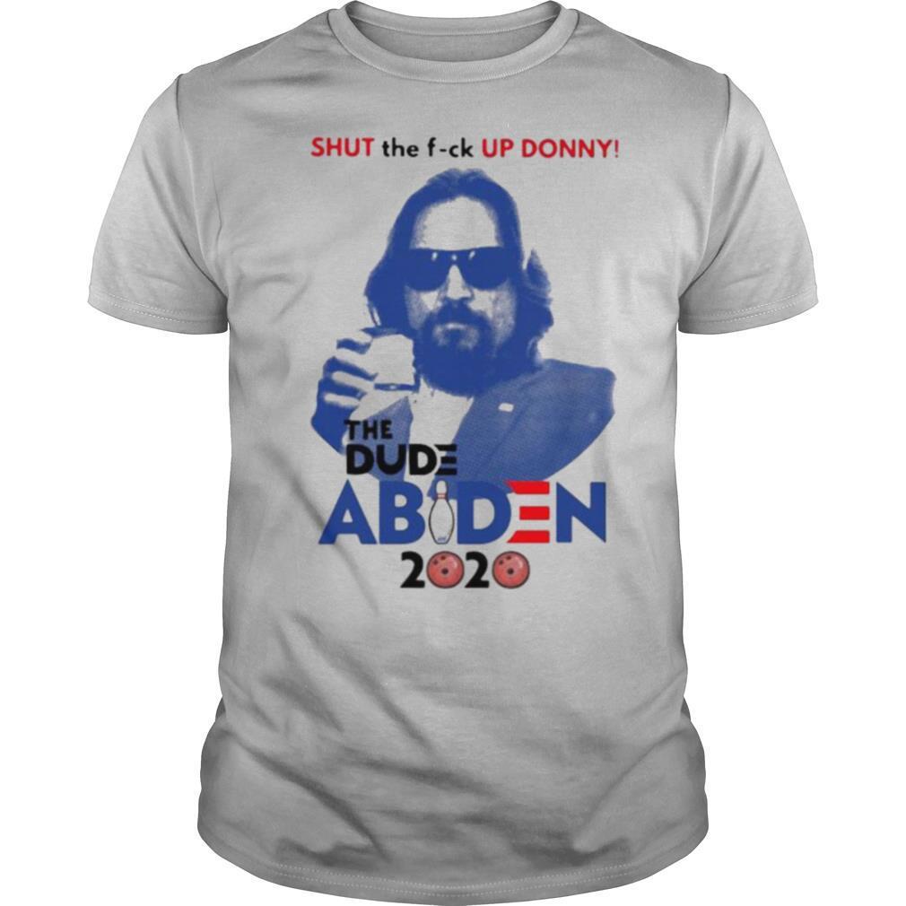 Shut the fuck up donny the dude abiden 2020 bowling shirt Classic Men's